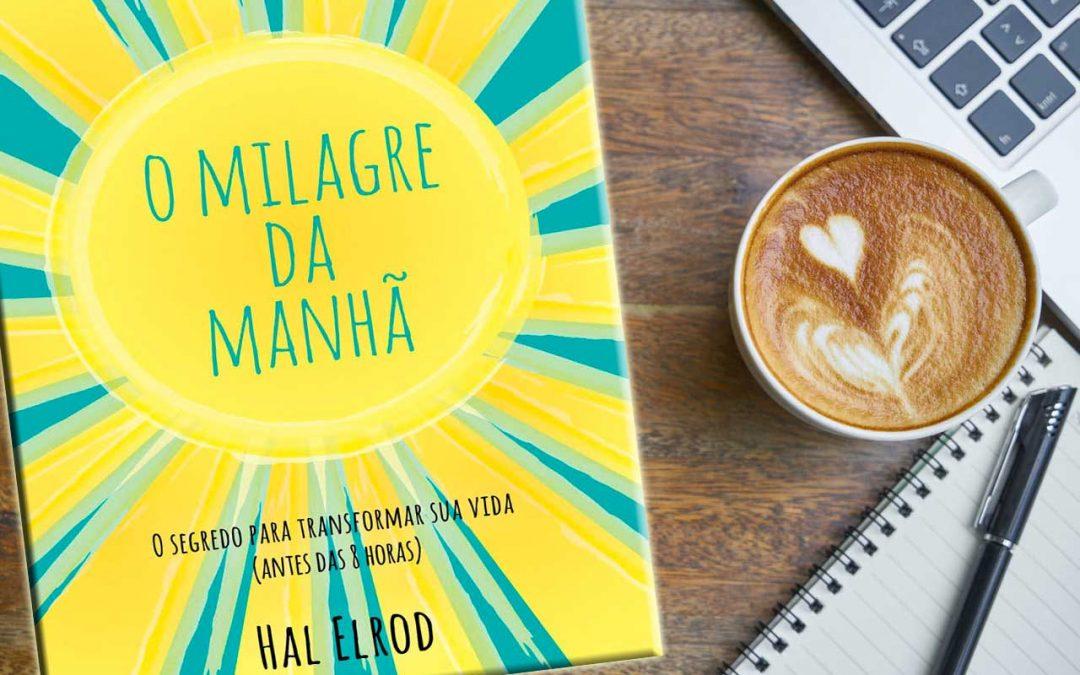 """Livro: """"O milagre da manhã"""" de Hal Elrod (parte 2)"""